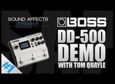 Boss DD-500 Multi Digital Delay Effects Pedal Demo w/ Tom Quayle | Part 1