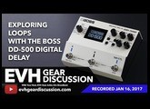Exploring Loops With The BOSS DD-500 Digital Delay Pedal