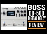 Boss DD 500 Delay Pedal Guitar | Review
