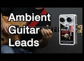 How to Play Ambient Guitar #11 - Use a Pitch Shifter with Ambient Guitar Leads (EHX Pitch Fork)