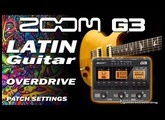 ZOOM G3 Latin Guitar - Overdrive [Patch Settings].