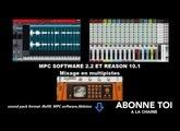 """abc du beatmaking""""  MPC SOFTWARE 2.2 ET Propellerheads REASON 10.1 Mixage en multipistes """""""