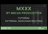 MXXX by Melda Production   External SideChain Routing   Part 5
