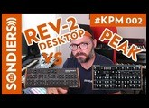 KPM #002 - PROPHET REV-2 DESKTOP vs NOVATION PEAK, OCTATRACK MKII, ANALOG FOUR MKII, RYTM MKII