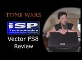 ISP Vector FS8 Review