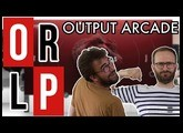 Output Arcade - TEST EN LIVE !