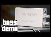 Phil Jones Bass Bighead Demo