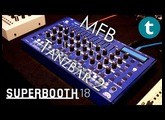Superbooth 2018 | MFB Tanzbär 2 | Quick overview