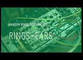 Random Rings Experiments: Ears+Rings