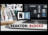 How To Use NI Reaktor 6 Blocks with Rory Webb - Getting Started