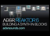 Reaktor 6 Blocks pt 2 - Building a Basic Synth