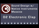 Sound Design with Native Instruments Massive - 02 Electronic Clap