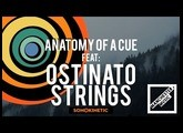 Anatomy Of A Cue Featuring: Ostinato Strings by Sonokinetic