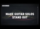 2-Minute Tips: Make Guitar Solos Stand Out