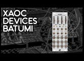 Xaoc Devices Batumi drives Make Noise DPO