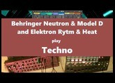 Behringer Neutron & Model D and Elektron Rytm & Heat play TECHNO 2018