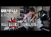 Rage Against The Machine -  Guerilla Radio Guitar cover
