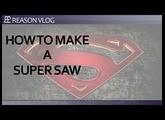 How to create a Super Saw | Reason 10 | Reason Vlog