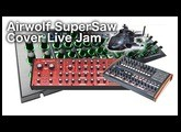 Airwolf Cover | SuperSaw Live Jam | Behringer Neutron | Roland System 1m | Arturia Minibrute 2S