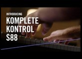 Introducing the New KOMPLETE KONTROL S88 – For the Music in You | Native Instruments