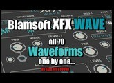 Blamsoft XFX Wave - All 70 Waveforms one by one