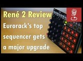 Make Noise RENE 2 Review: Eurorack's top sequencer gets a major redesign (René Rev 2)