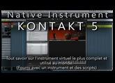 Tutoriel Kontakt 5 : Fonctions, gestion du MIDI et de l'AUDIO, création d'instrument