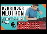 Behringer Neutron - A Quick Look & Sound Demo | Overview