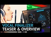 Vocal Finalizer  Plugin - Teaser & Overview