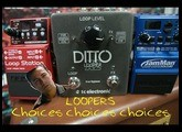 CHOOSING A LOOPER PEDAL: Boss RC-3 vs TC Ditto X2 vs Digitech Solo XT