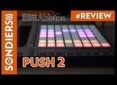 PUSH 2 : le contrôleur Ableton Live sous stéroïdes