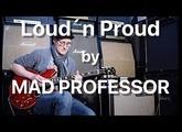Mad Professor Loud´n Proud by Teemu Viinikainen