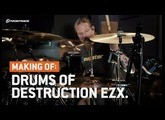 Drums of Destruction EZX – The making of