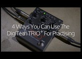 Using the DigiTech TRIO+ as a practise tool