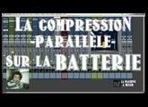 La compression parallèle sur la BATTERIE - LaMachineAMixer.com