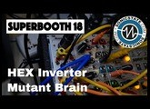 Superbooth 2018: Hex Inverter Mutant Brain