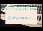The RIVER BALORAN , arpège du soir