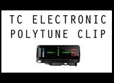 TC ELECTRONIC POLYTUNE CLIP - Test Complet /// Bruno Tauzin