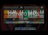 Ostinato Brass Tutorial - Overview
