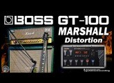 BOSS GT-100 MARSHALL Distortion [Free Settings].