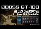 BOSS GT-100 BLUES OVERDRIVE - Boss BD2 Simulation [Settings].