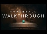 Walkthrough: Superball
