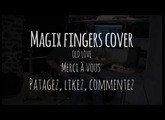 Magix Fingers Cover : OLD LOVE