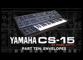 10-The Yamaha CS-15: Part 10 - Envelopes