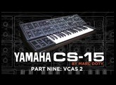 09-The Yamaha CS-15: Part - The VCA Part 2