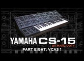 08-The Yamaha CS-15: Part 8- The VCA part 1