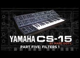 05-The Yamaha CS-15: Part 5- Filters Part 1