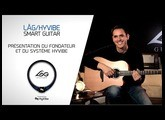 La guitare Lâg HyVibe : présentation du fondateur et du système HyVibe