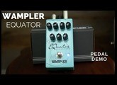 New Pedal Alert - Wampler Equator - A Must Have EQ Pedal For Tone Tweakers