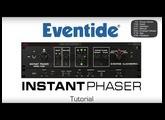 Eventide Instant Phaser Mk II Plug-In Tutorial